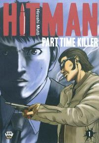 Hitman : part time killer. Volume 1
