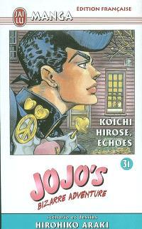 Jojo's bizarre adventure. Volume 31, Hirose Kôichi, echoes