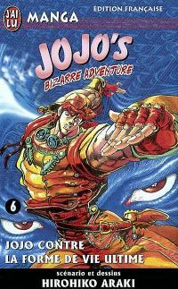 Jojo's bizarre adventure. Volume 6, Jojo contre la forme de vie ultime