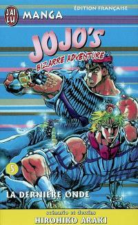 Jojo's bizarre adventure. Volume 5, La dernière onde