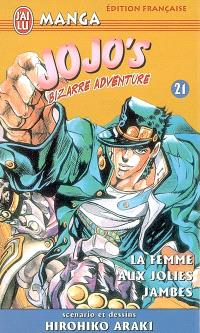 Jojo's bizarre adventure. Volume 21, La femme aux jolies jambes