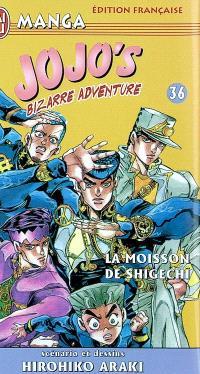 Jojo's bizarre adventure. Volume 36, La moisson de Shigechî