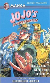 Jojo's bizarre adventure. Volume 12, La naissance de l'être ultime !