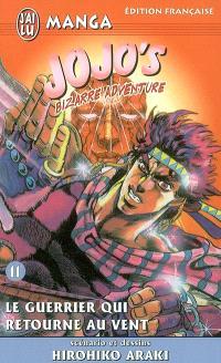 Jojo's bizarre adventure. Volume 11, Le guerrier qui retourne au vent