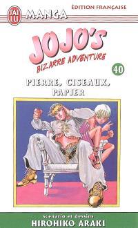 Jojo's bizarre adventure. Volume 40, Pierre, ciseaux, papier