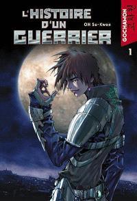 L'histoire d'un guerrier. Volume 1