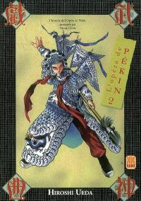 L'Opéra de Pékin. Volume 2