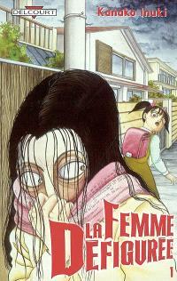 La femme défigurée. Volume 1