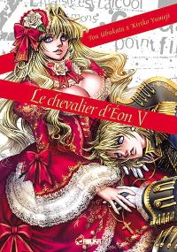 Le chevalier d'Eon. Volume 5