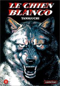 Le chien Blanco. Volume 1