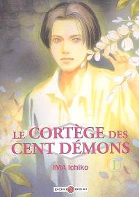 Le cortège des cent démons. Volume 1