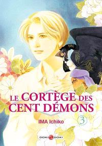 Le cortège des cent démons. Volume 3