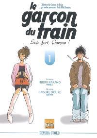 Le garçon du train : sois fort, garçon !. Volume 1