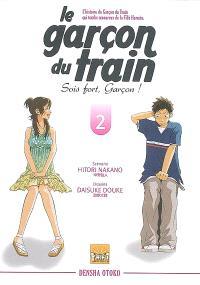 Le garçon du train : sois fort, garçon !. Volume 2