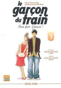 Le garçon du train : sois fort, garçon !. Volume 3