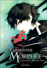 Le labyrinthe de Morphée. Volume 1