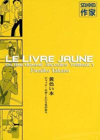 Le livre jaune : un ami nommé Jacques Thibault