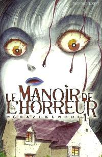 Le manoir de l'horreur. Volume 1