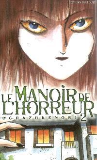 Le manoir de l'horreur. Volume 2