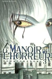 Le manoir de l'horreur. Volume 3