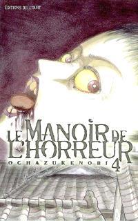 Le manoir de l'horreur. Volume 4