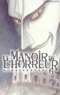 Le manoir de l'horreur. Volume 6