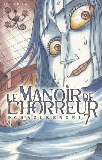 Le manoir de l'horreur. Volume 7