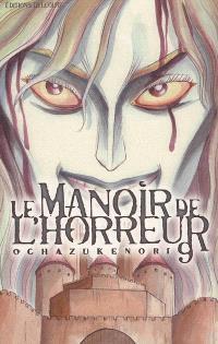 Le manoir de l'horreur. Volume 9