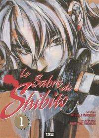 Le sabre de Shibito. Volume 1