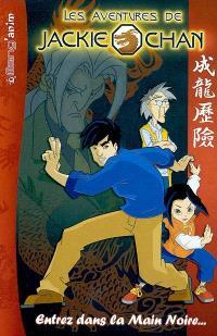 Les aventures de Jackie Chan. Volume 1, Entrez dans la main noire