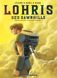 Lohris des Dawnhills. Volume 1, Le messager des brumes : première cantilène