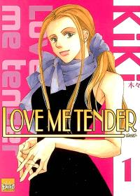Love me tender. Volume 1