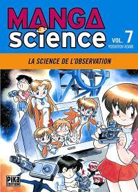 Manga science. Volume 7, La science de l'observation