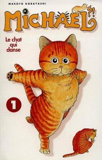 Michael ? ! : le chat qui danse. Volume 1