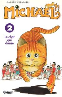 Michael ? ! : le chat qui danse. Volume 2