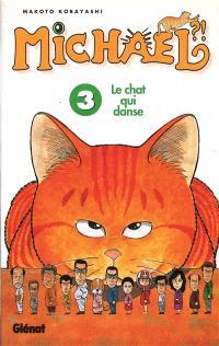 Michael ? ! : le chat qui danse. Volume 3