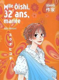 Mlle Oishi. Volume 4, Mlle Ôishi, 32 ans, mariée