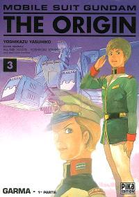 Mobile suit Gundam, the origin. Volume 3, Garma : 1re partie