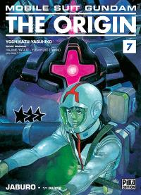 Mobile suit Gundam, the origin. Volume 7, Jaburo : 1re partie