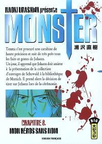 Monster. Volume 8, Mon héros sans nom