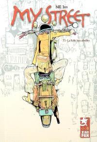 My street. Volume 1, La folle aux abeilles