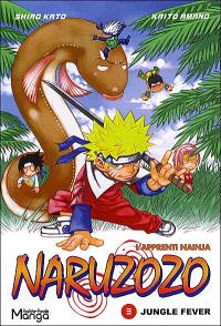 Naruzozo : l'apprenti Nainja. Volume 3, Jungle fever