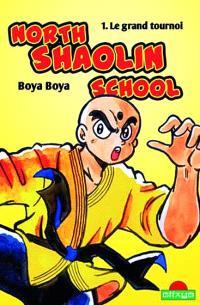 North Shaolin school. Volume 1, Le grand tournoi