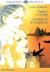 Passion à Venise; Le piège de la vengeance