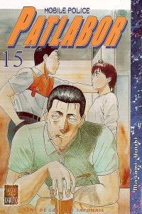 Patlabor : mobile police. Volume 15