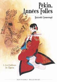 Pékin, années folles. Volume 1, Les coulisses de l'Opéra