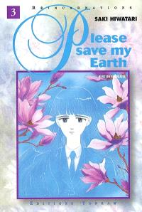 Please save my earth : réincarnations. Volume 3