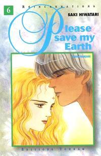 Please save my earth : réincarnations. Volume 6