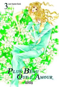 Plus beau que l'amour. Volume 3