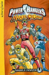 Power Rangers ninja storm. Volume 1, Danger à l'horizon